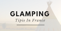 Glamping Tipis In France